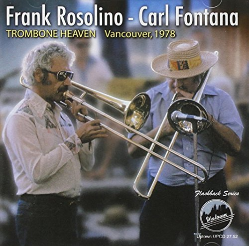 Frank Rosolino/Carl Fontana Trombone Heaven Vancouver, 1978 (Uptown Records)
