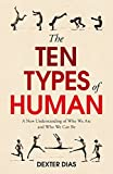 The Ten Types of Human: A New Understanding of Who We Are, and Who We Can B