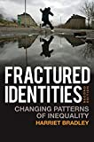 img - for Fractured Identities: Changing Patterns of Inequality book / textbook / text book