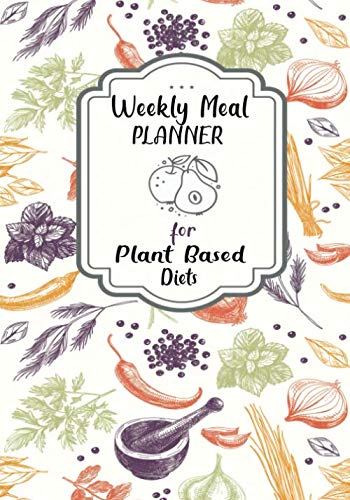 Weekly Meal Planner For Plant Based Diets: 52 Week Food Planner With Grocery Shopping List To Track And Plan Your Meals by Meal Planning Gems