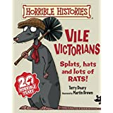 Horrible Histories: Vile Victorians (New Edition)