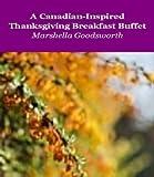 A Canadian-Inspired Thanksgiving Breakfast Buffet