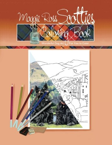 Maggie Ross Scotties Coloring Book: Wonderful Dog Art for You to -