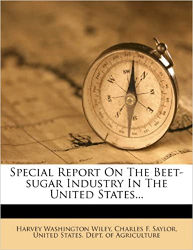 Book Special Report On The Beet-sugar Industry In The United States...