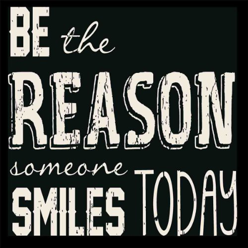 SIXTREES Be The Reason Someone Smiles Today Box Sign (Best Sayings On Smile)