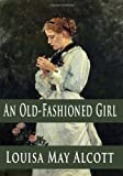 An Old-Fashioned Girl, Louisa May Alcott, 144042358X