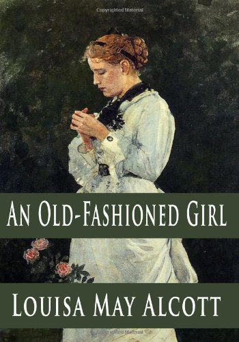 """an old fashioned girl by louisa may alcott """"an old-fashioned thanksgiving"""" is about a family of eight children growing up in a new hampshire farmhouse it's one of alcott's stories – like an old-fashioned girl – which is about how much better country life is than city life, and how much better the ways of the past were than those of the present the appeal of this story is in the quaintness of the new hampshire children's."""