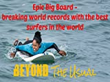 Epic Big Board - breaking world records with the best surfers in the world