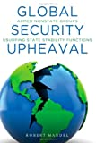 Global Security Upheaval, Robert Mandel, 0804784981