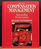 Compensation Management, Richard I. Henderson, 0131549235