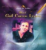 Meet Gail Carson Levine, Alice B. McGinty, 0823964094