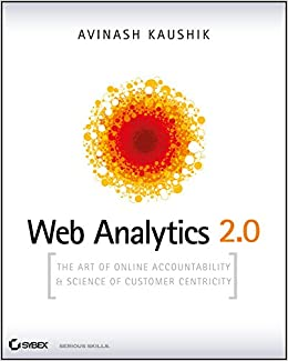 buy web analytics 2 0 the art of online accountability and science