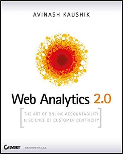 Amazon web analytics 20 the art of online accountability and amazon web analytics 20 the art of online accountability and science of customer centricity ebook avinash kaushik kindle store fandeluxe Image collections