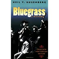 Bluegrass: A HISTORY 20TH ANNIVERSARY EDITION (Music in