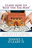 Learn how to 'Beat the Tax Man': Fight and win a property tax appeal in 5 simple steps