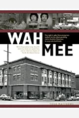 Wah Mee Kindle Edition