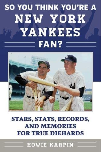 Derek Jeter Record - So You Think You're a New York Yankees Fan?: Stars, Stats, Records, and Memories for True Diehards (So You Think You're a Team Fan)