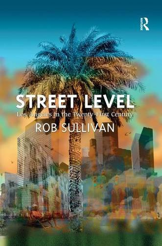 Street Level: Los Angeles in the Twenty-First Century