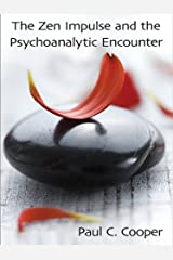 The Zen Impulse and the Psychoanalytic Encounter Kindle Edition