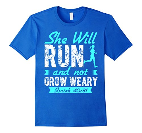 Men's She Will Run And Not Grow Weary Isaiah 40:31 T Shirt XL Royal Blue