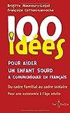 100 idées pour aider un enfant sourd à communiquer en français
