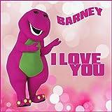 Barney I Love You