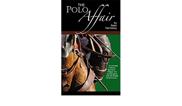 The Polo Affair (English Edition) eBook: Sean Hennessy: Amazon.es ...