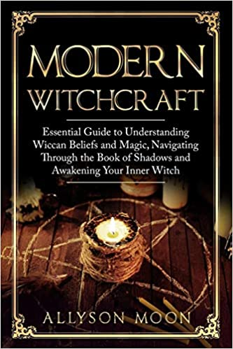 Modern Witchcraft: Essential Guide to Understanding Wiccan