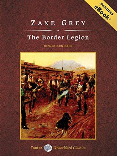 The Border Legion, with eBook (Tantor Unabridged Classics)