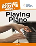 The Complete Idiot's Guide to Playing Piano, 3rd Edition