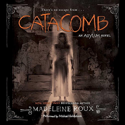 Catacomb: An Asylum Novel  (Asylum Series, Book 3) by HarperCollins Publishers and Blackstone Audio