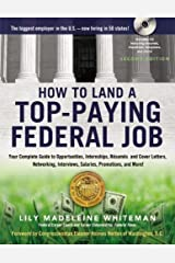 How to Land a Top-Paying Federal Job: Your Complete Guide to Opportunities, Internships, Resumes and Cover Letters, Networking, Interviews, Salaries, Promotions, and More! Paperback