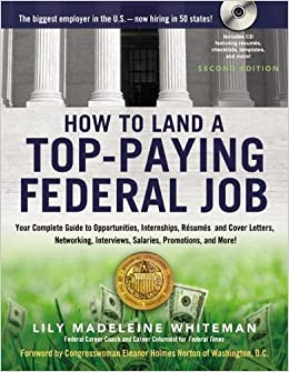 How To Land A Top Paying Federal Job: Your Complete Guide To Opportunities,  Internships, Resumes And Cover Letters, Networking, Interviews, Salaries,  ...