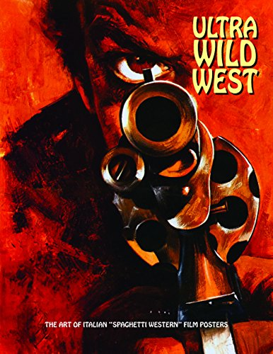 Ultra Wild West: The Art Of Italian