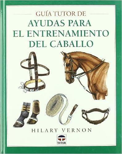 GUÍA TUTOR DE AYUDAS PARA EL ENTRENAMIENTO DEL CABALLO (Guia