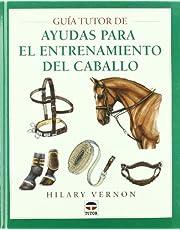 GUÍA TUTOR DE AYUDAS PARA EL ENTRENAMIENTO DEL CABALLO (Guia Tutor)