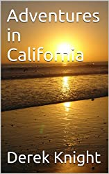 Adventures in California (To Travel, Hopefully Book 1)
