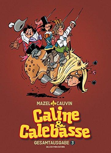 Caline & Calebasse: Band 3 Gebundenes Buch – 1. Oktober 2014 Luc Mazel Eckart Schott Salleck Publications 3899085620