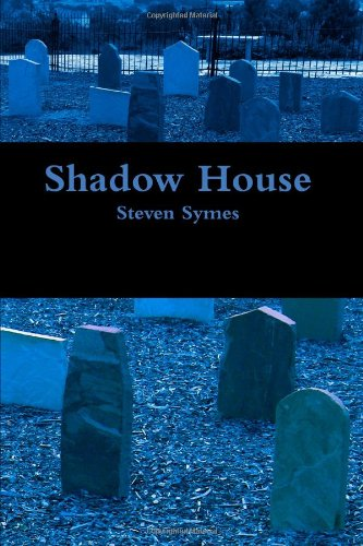 Shadow House Steven Symes 9780557276608 Amazon Books