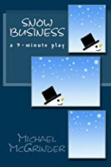 Snow Business: a 3-minute play Kindle Edition