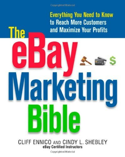 Download The eBay Marketing Bible: Everything You Need to Know to Reach More Customers and Maximize Your Profits Pdf