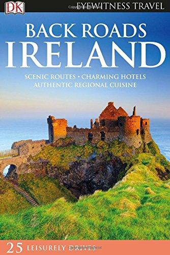 DK Eyewitness Back Roads Ireland  Travel Guide