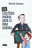 capa de 12 Lições Para Ser o Pai Ideal