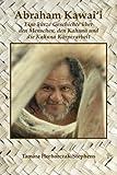 Abraham Kawai'i: Eine kurze Geschichte uber den Menschen, den Kahuna und die Kahuna Korperarbeit