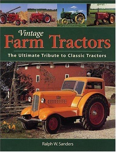 (Vintage Farm Tractors by Ralph Sanders (2004-04-23))