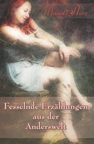 Fesselnde Erzählungen aus der Anderswelt (Manati Herz, Band 1)