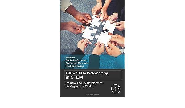 FORWARD to professorship in STEM : inclusive faculty development strategies that work