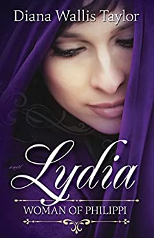 Lydia, Woman of Philippi by [Wallis Taylor, Diana]