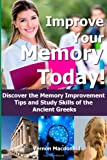 Improve Your Memory Today!, Vernon Macdonald, 1494875942