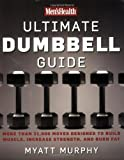 Men's Health Ultimate Dumbbell Guide, Myatt Murphy, 159486487X